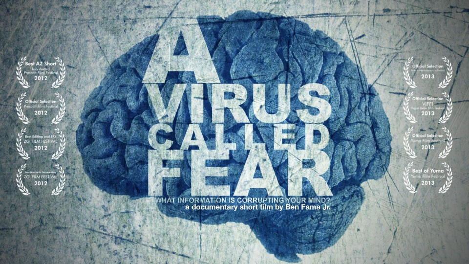 A Virus Called Fear – by Ben Fama Jr.