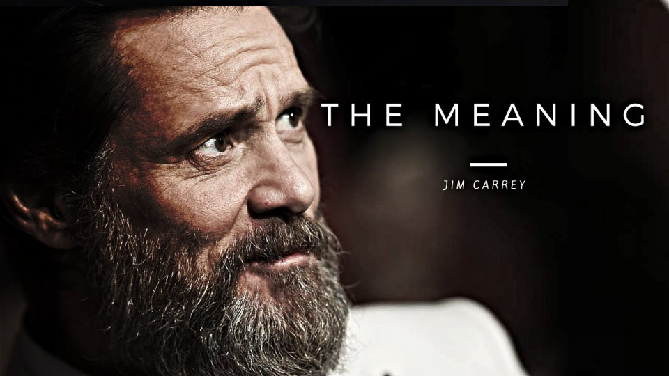 The Meaning – Jim Carrey