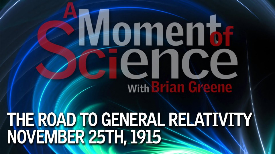 The Road to General Relativity Nov. 25th, 1915