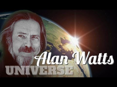 You are Eternal the Universe – Alan Watts