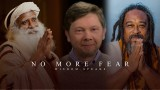No More Fear – Sadhguru , Eckhart Tolle , Mooji ( Inspirational Video 2017)