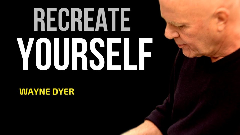 Wayne Dyer: RECREATE YOURSELF | Wayne Dyer Meditation