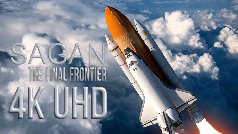 4K | Sagan The Final Frontier