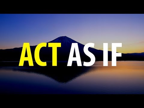Abraham Hicks , Act As If You Already Have It and It Will Come! (POWERFUL)