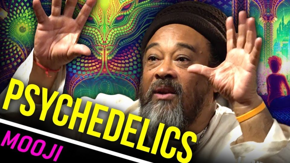 PSYCHEDELICS & REMEDIES – Mooji