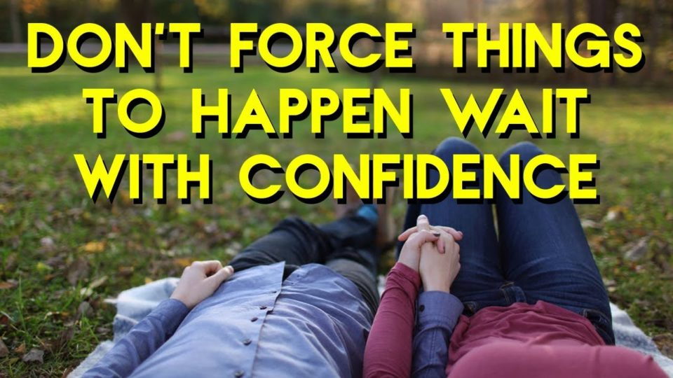 Abraham Hicks 2018 – Dont force Things to Happen Wait with confidence
