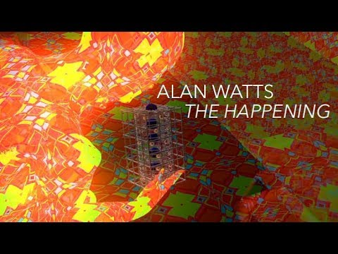 Alan Watts – The Happening