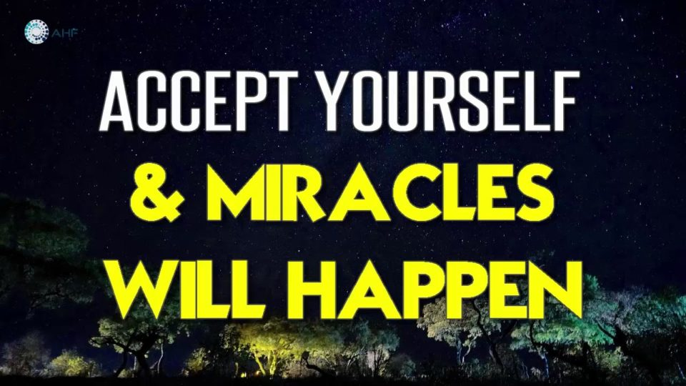 Abraham Hicks 2018 – Accept Yourself And Miracles Will Happen!