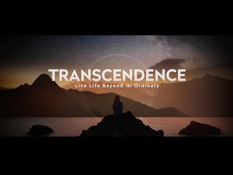 TRANSCENDENCE – Live Life Beyond the Ordinary