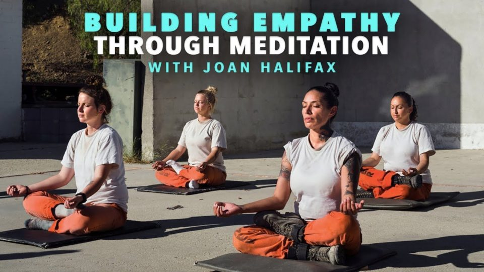 Building Empathy Through Meditation With Joan Halifax